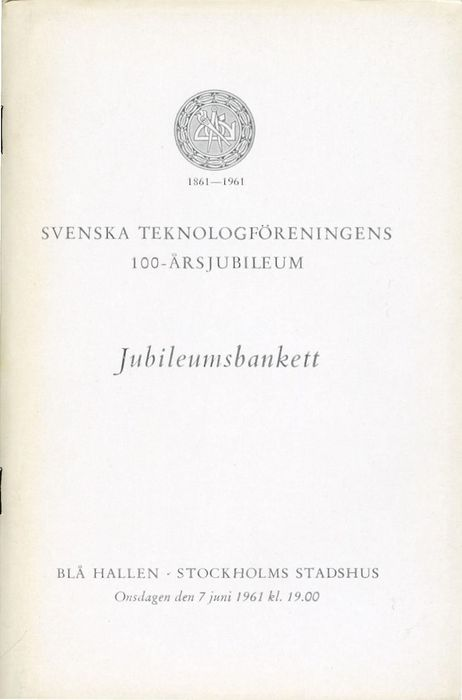 Preview of file webb_STF_100ar_Program_Jubileumsbankett.pdf at http://www.ingenjorshistoria.se/share/proxy/alfresco-noauth/tam/content/workspace/SpacesStore/6d3364bd-a4a6-43ba-b5ae-93200ce9f789 with style overlay_preview is not available.