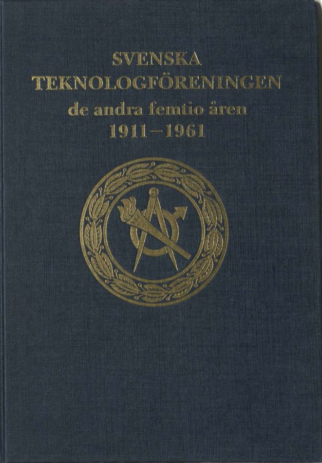 Preview of file Svenska teknologföreningen de andra femtio åren 1911-1961.pdf at http://www.ingenjorshistoria.se/share/proxy/alfresco-noauth/tam/content/workspace/SpacesStore/ded0389d-d7b7-4d80-9d88-3828d2ea70c2 with style overlay_preview is not available.